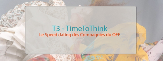 TIME TO THINK - Le speed-dating des compagnies au festival OFF d'Avignon